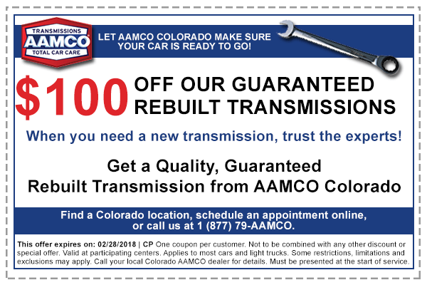 Coupon for $100 Off Our Guaranteed Rebuilt Transmissions. When you need a new transmission, trust the experts! Get a quality, guaranteed rebuilt transmission from AAMCO and save $100 with this coupon. - AAMCO Colorado